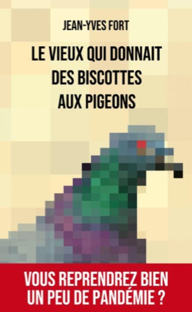 """Couverture de """"le vieux qui donnait des biscottes aux pigeons"""" de jean-Yves Fort"""