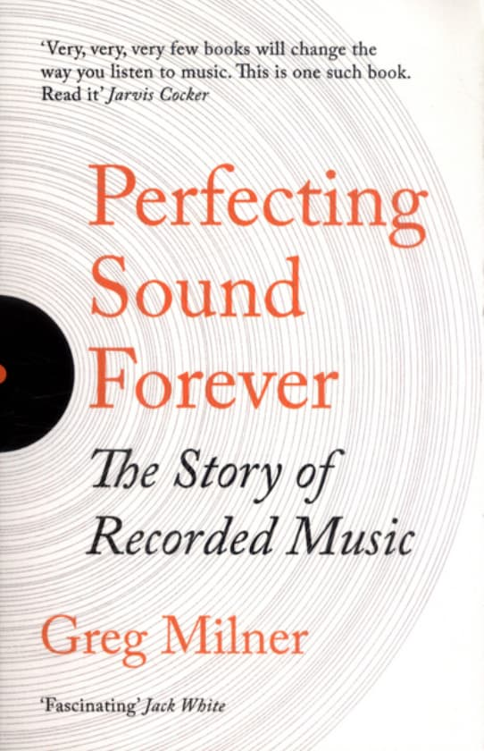 "Couverture du livre ""Perfecting Sound Forever"" de Greg Milner"