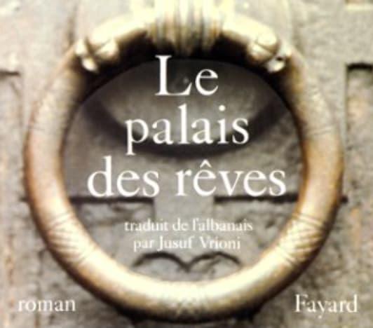 """Autre couverture pour """"le palais des rêves"""" d'Ismaïl Kadaré"""