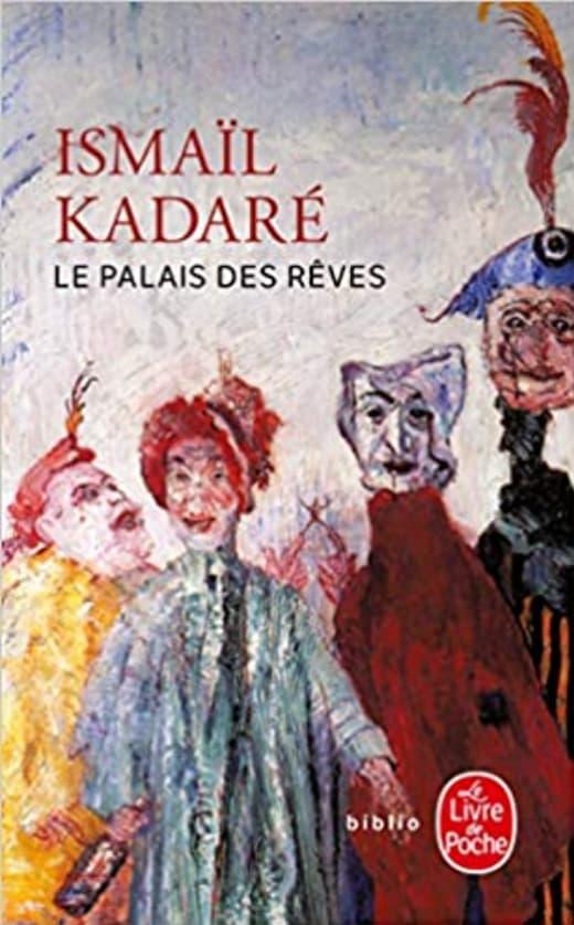 """Couverture du livre """"Le palais des rêves"""", par Ismaïl Kadaré"""
